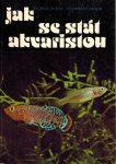Zukal R., Frank S.: Jak se stát akvaristou