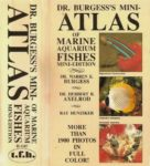 Burgess, Axelrod, Hunziker: Dr. Burgess's Mini- Atlas of Marine Aquarium Fishes Mini – Editions